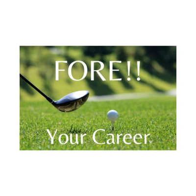 FORE!! Your Career