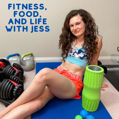 Fitness, Food and Life with Jess