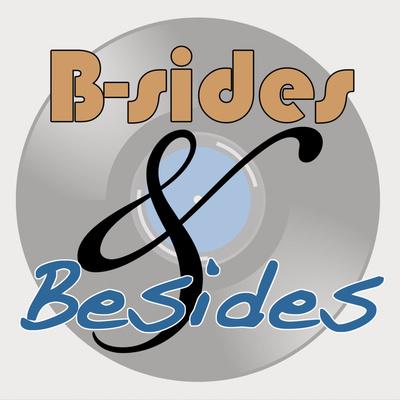B-sides & Besides