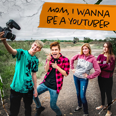 Mom, I Wanna Be A YouTuber