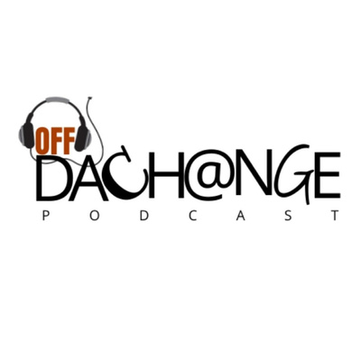 Off DaChange Podcast