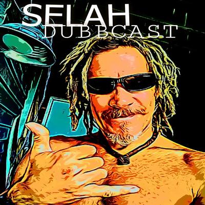 the Selah Dubbcast