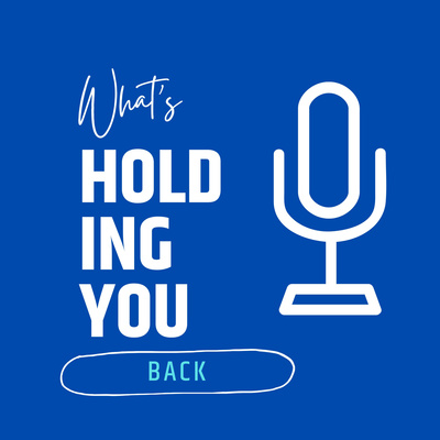 Whats Holding You Back ?