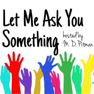 Let Me Ask You Something