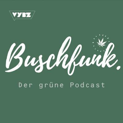 Buschfunk - Der grüne Podcast Cannabis