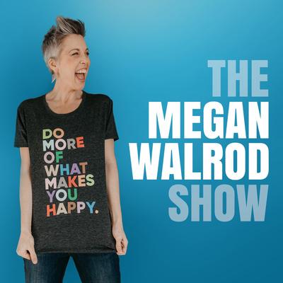 The Megan Walrod Show