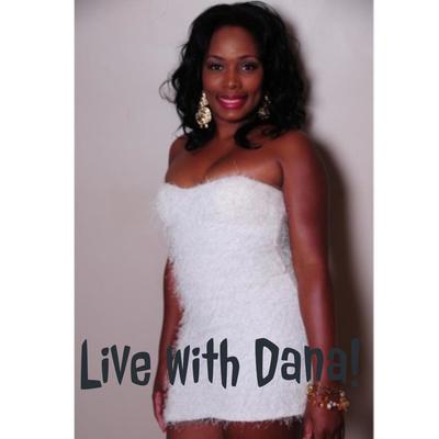 Live with Dana!