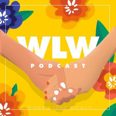 WLW (Women Love Women) Podcast