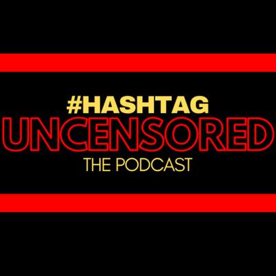 #HASHTAG Uncensored