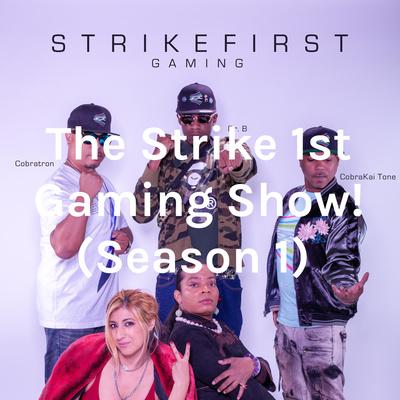 The Strike 1st Gaming Show! (Season 1)
