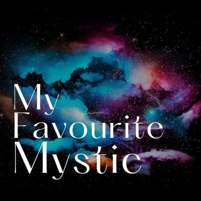My Favourite Mystic