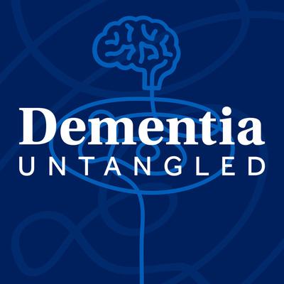 Dementia Untangled