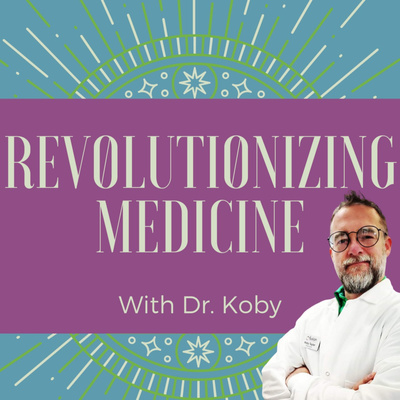 Revolutionizing Medicine with Dr. Koby