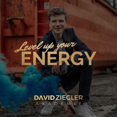 Level up your ENERGY   mit David Ziegler