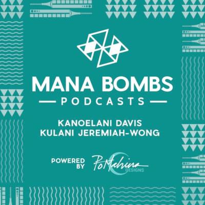 MANA Bombs Podcast