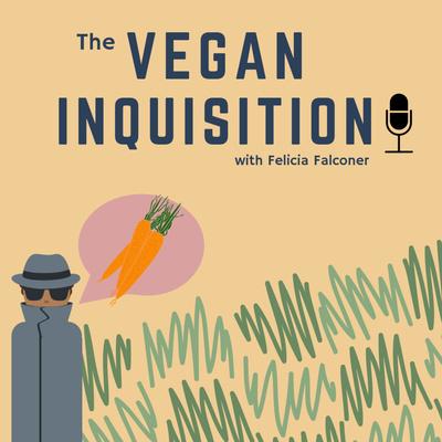 The Vegan Inquisition