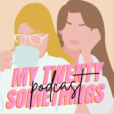 My Twenty Somethings Podcast