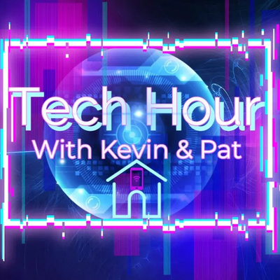 The Tech Hour with Kevin And Pat