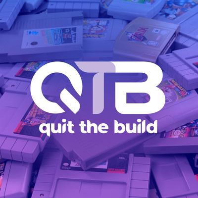 Quit The Build