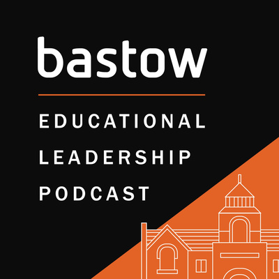 Bastow Educational Leadership podcast