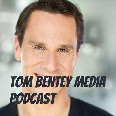 Tom Bentey Media Podcast