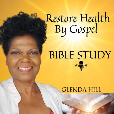 Restore Health By Gospel