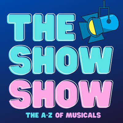 The Show Show: The A-Z of Musicals