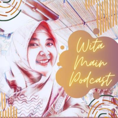 Wita Main Podcast