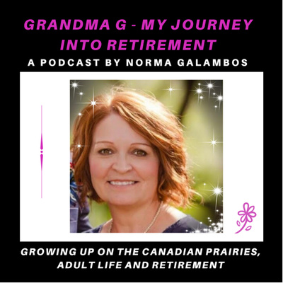 Grandma G - My Journey Into Retirement by Norma Galambos
