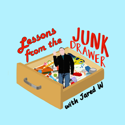 "Lessons from the ""Junk Drawer"" With Jared W"