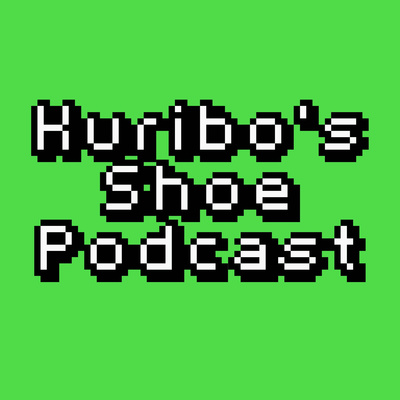 Kuribo's Shoe Podcast