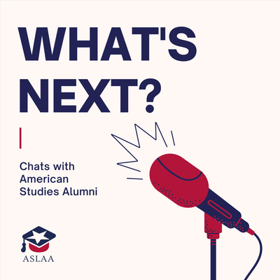 What's Next? Chats with American Studies Alumni