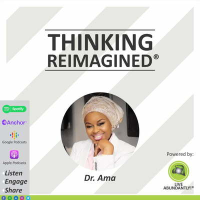 Thinking Reimagined® with Dr. Ama