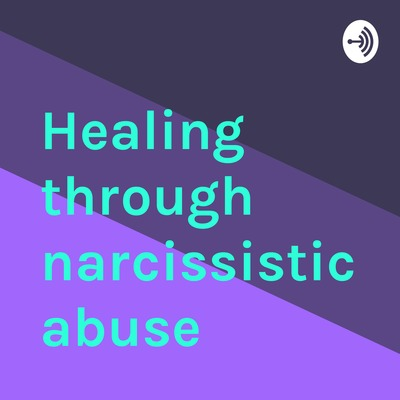 Episode 1 - Narcissism. How it all started by Healing through ... ad9e1e50d