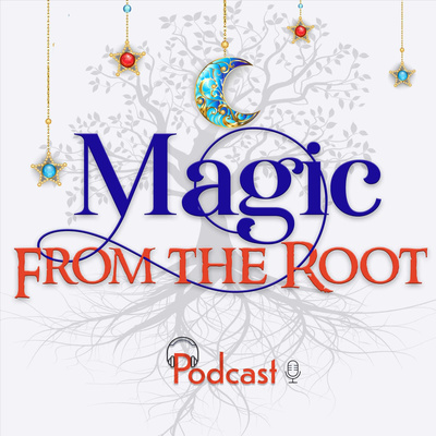 Magic From the Root