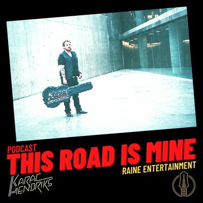 Karac Hendriks - This Road Is Mine