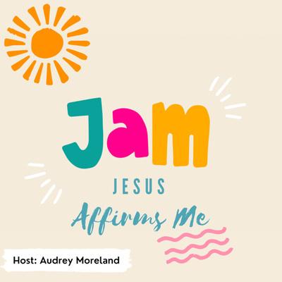 Jesus Affirms Me