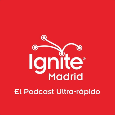 Ignite Madrid, el podcast ultrarrápido
