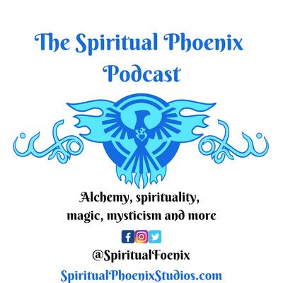 The Spiritual Phoenix Podcast