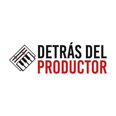 Detrás del productor