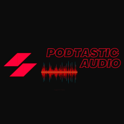 Podtastic Audio
