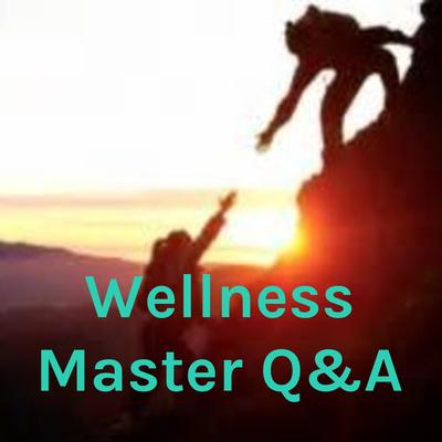 Wellness Master Q&A
