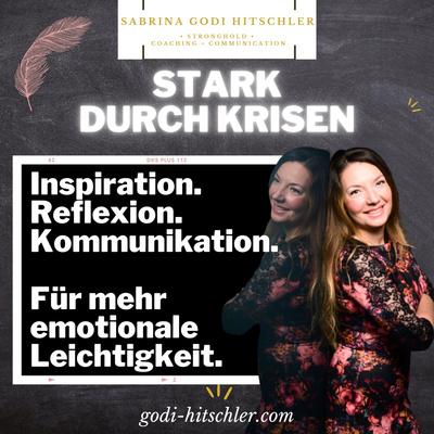 Stark durch Krisen führen   Godi's Gute Gedanken mit Sabrina Godi Hitschler