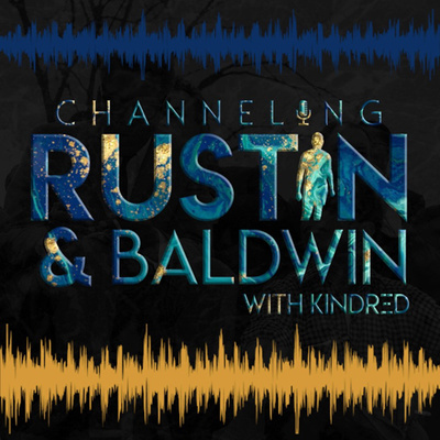 Channeling Rustin & Baldwin with Kindred