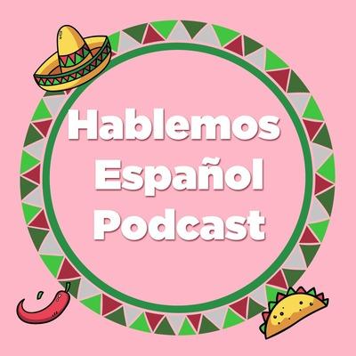 Hablemos Español- learn spanish podcast