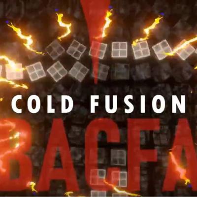 Cold Fusion News with BACFA