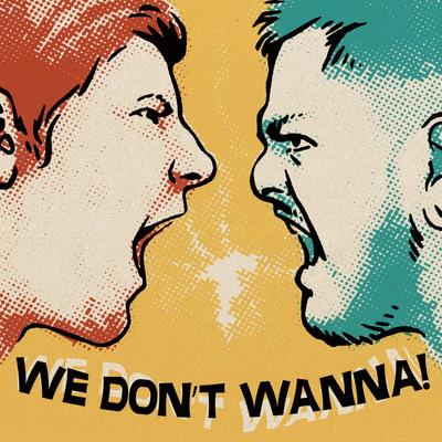 We Don't Wanna