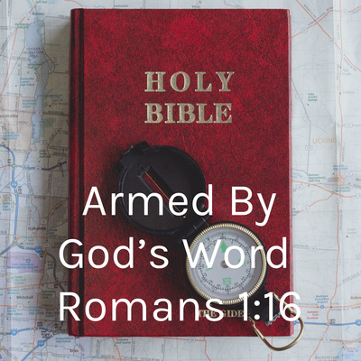 Armed By God's Word Romans 1:16