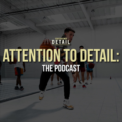 Attention to Detail: The Podcast