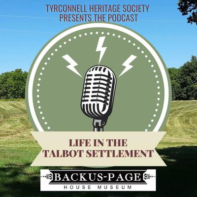 Life in the Talbot Settlement